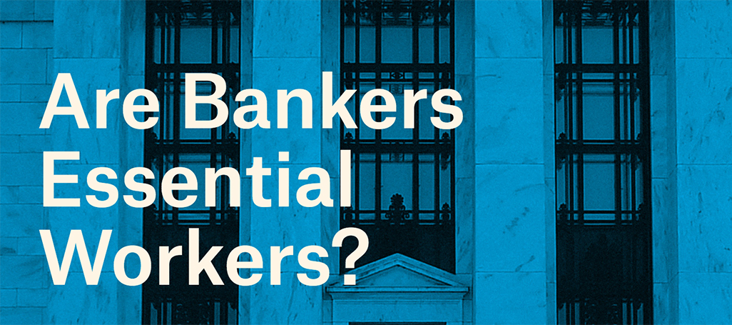 Are bankers essential workers?