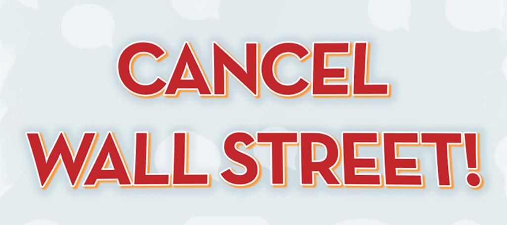 Cancel Wall Street